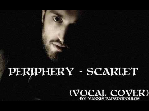 Periphery - Scarlet (Vocal Cover)