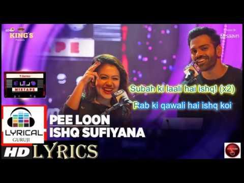 Pee Loon Ishq Sufiyana LYRICS| T-Series Mixtape|Neha Kakkar Sreerama | Bhushan Kumar#LYRICALGURUJI