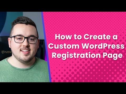 How To Create A Custom WordPress Registration Page
