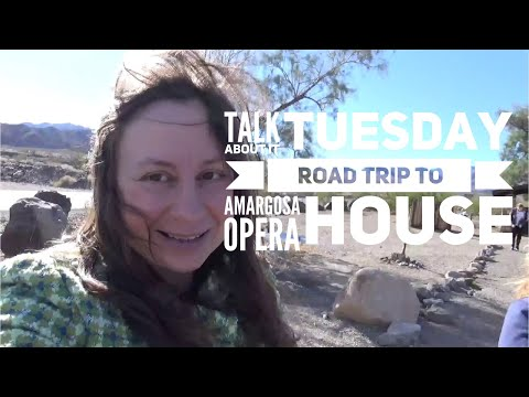 Talk About It Tuesday: Road Trip To Amargosa Opera House