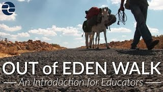 Out of Eden Walk: An Introduction for Educators