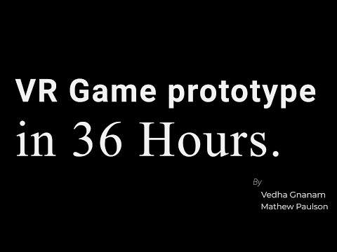 VR Game Prototype in 36 Hours (Unreal Engine 4) - Starting VR Development in Unreal Engine 4 thumbnail
