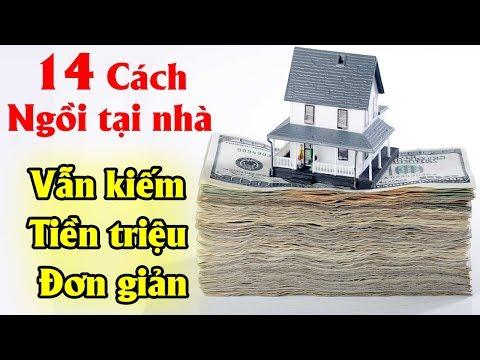 Chỉ Cần Ngồi Tại Nhà Bạn Vẫn Kiếm được Tiền Triệu Đơn Giản Với 14 Cách Này |Tài Chính Kinh Doanh