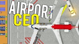 CAN YOU BUILD AND RUN THE WORLD'S LARGEST AIRPORT? - Airport CEO Early Access Gameplay
