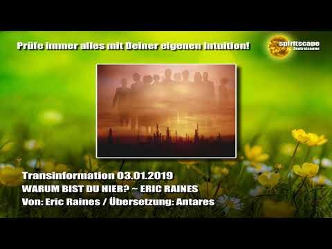 WARUM BIST DU HIER? ~ ERIC RAINES ~ 03.01.2019 - Transinformation