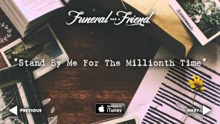 Funeral For A Friend - Stand By Me For The Millionth Time