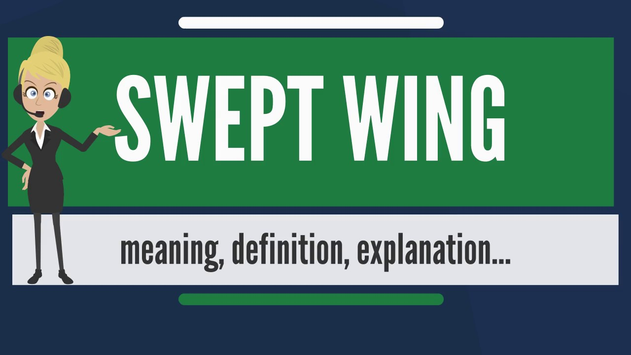 What is SWEPT WING? What does SWEPT WING mean? SWEPT WING meaning,  definition & explanation