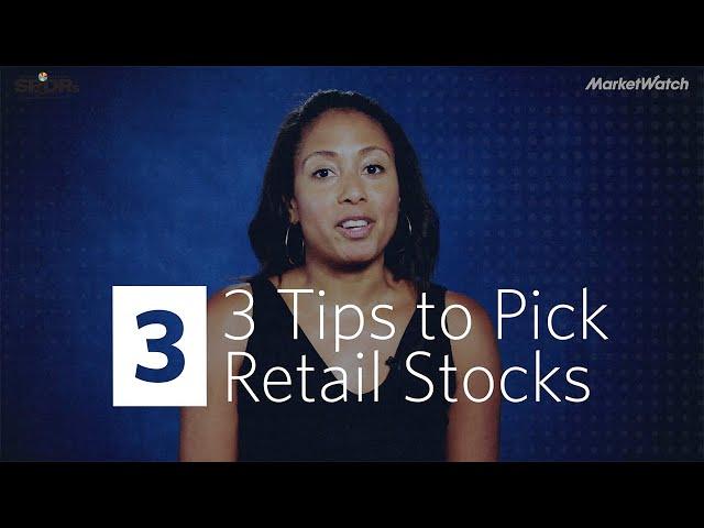 3 tips to pick retail stocks