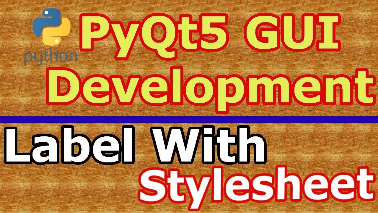 PyQt5 Create Label & Stylesheets With QLabel (Python GUI Development) #7