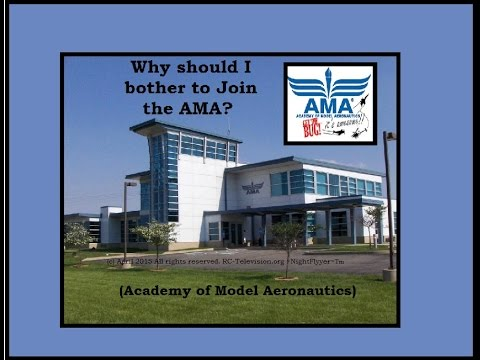 Why should I ever bother to join the AMA anyway!? (Academy of Model Aeronautics.)