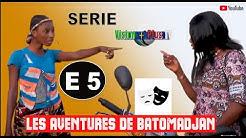 Les Aventures de Batoma Djan  05ème Episode