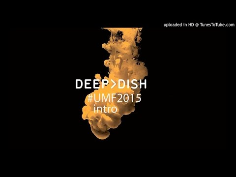 #UMF2015 - Deep Dish Intro (Say Hello & Proper Education) Remastered