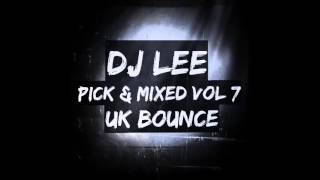 DJ Lee - Pick & Mixed Vol 7 (Uk Bounce)