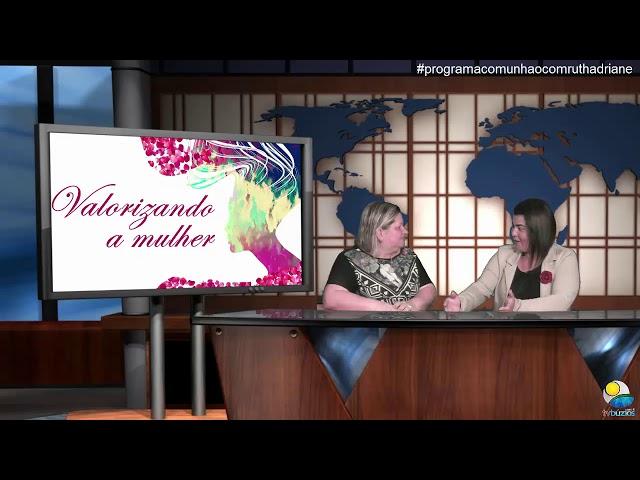 Programa Comunhão com Ruth Adriane 17º