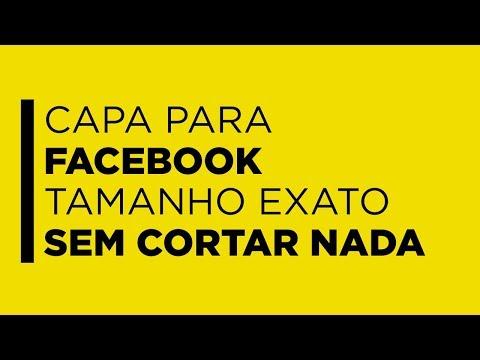 Capa para facebook TAMANHO EXATO sem cortar nada em PC e celular
