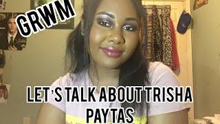 GRWM: The Trisha Paytas Situation