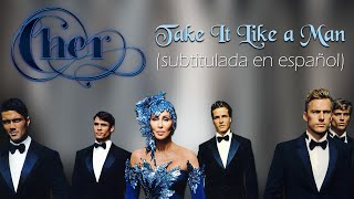Cher - Take It Like a Man (Subtitulada en español)