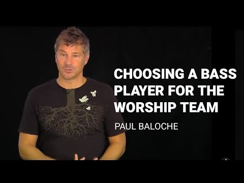 paul-baloche-choosing-a-bass-player-for-the-worship-team-leadworshipdotcom