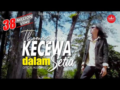 Free Download Thomas Arya - Kecewa Dalam Setia [official Music Video] Lagu Terbaru 2019 Mp3 dan Mp4