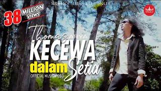 Download THOMAS ARYA - Kecewa Dalam Setia (Official Music Video) Lagu Terbaru 2019