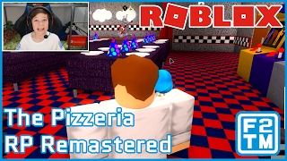 Roblox The Pizzeria RP Remastered - FNAF IN ROBLOX!!!