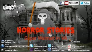 SE04EP256: Horror Stories: Super Walmart in VA