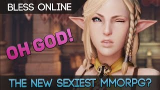 Bless Online - Welcome To The New SEXIEST Free To Play MMORPG!