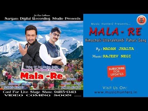Latest Himachali Uttarakhandi Pahari Song | Mala-Re | Dr. Madan Jhalta | Music HunterZ