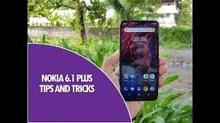 Nokia 6.1 Plus Tips, Tricks and Features