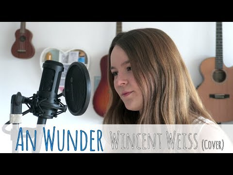 Wincent Weiss - An Wunder (Cover)