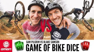 A Game Of Mountain Bike Dice Vol. 2 | Blake Vs Sam Pilgrim!