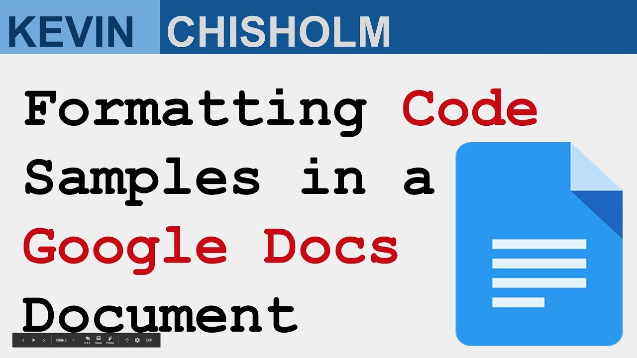 Formatting Code Samples in a Google Docs Document | Kevin