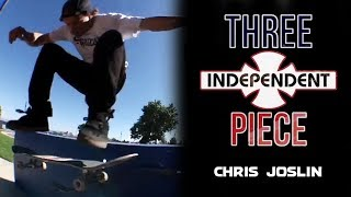 Chris joslin: 3-piece | independent trucks
