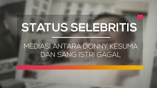 Video Mediasi Antara Donny Kesuma dan Sang Istri Gagal - Status Selebritis download MP3, 3GP, MP4, WEBM, AVI, FLV Desember 2017