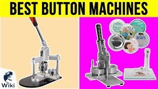 8 Best Button Machines 2019