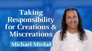 Taking Responsibility for Creations & Miscreations