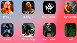 Mr Meat,Eyes Horror,Found!,Sinister Edge,Scary Hospital,Branny,EvilDead,Police Granny,Slendrina,