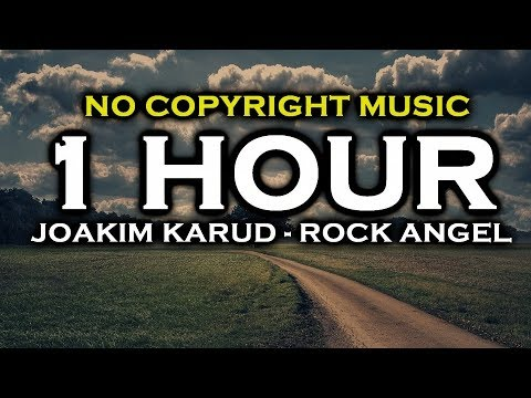 Joakim Karud - Rock Angel (1 HOUR VERSION) ♫ NoCopyrightMusic ♫