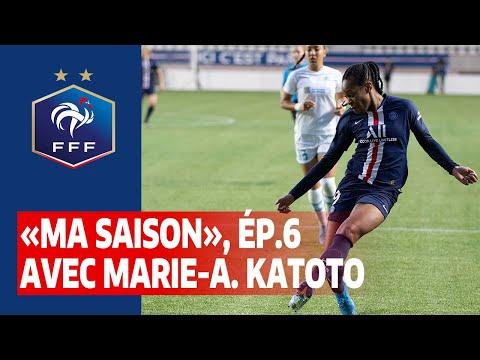 """Ma saison"", ép. 6 : Marie-Antoinette Katoto I FFF 2020"