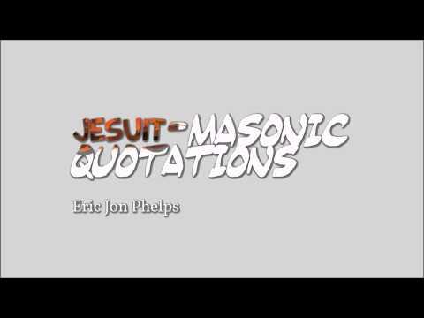Eric Jon Phelps - Jesuit Masonic Quotations