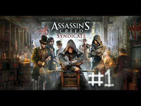Assassin's Creed Syndicite Let's Play Part 1 The Frye Twins