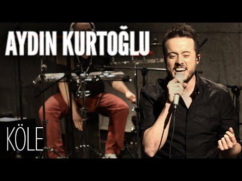 Aydın Kurtoğlu - Köle (JoyTurk Akustik)