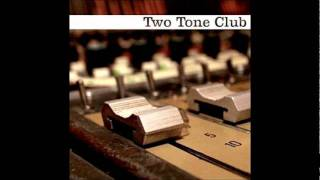 "TWO TONE CLUB - ""True And Big Love"""