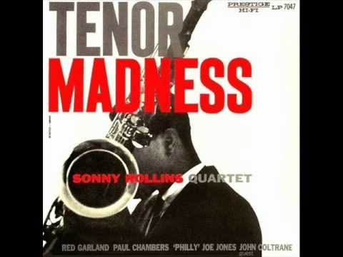 Sonny Rollins Quartet with John Coltrane - Tenor Madness