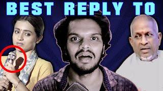 Ilayaraja Issue | Reply to Ilaiyaraja |  ARUNODHAYAN