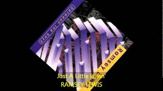 Ramsey Lewis - JUST A LITTLE LOVIN