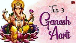 TOP 3 GANESH AARTI - FAMOUS GANPATI AARTI | Jai Ganesh Deva - Sukhkarta Dukhharta - Om Jai Ganpati |