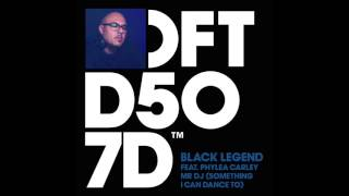 Black Legend featuring Phylea Carley 'Mr DJ' (Something I Can Dance To)
