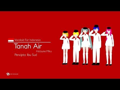 【Pro-Vocaloid Feat. Hatsune Miku】 Tanah Air