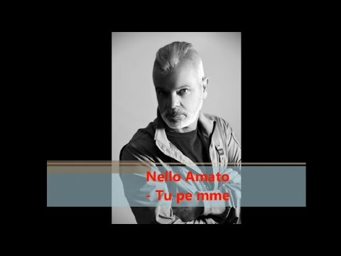 NELLO AMATO - Tu pe mme (Official audio)
